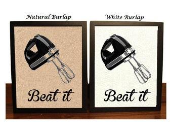 Beat it | Hand Mixer Art | Kitchen Burlap Print | Kitchen funny Pun Print | Kitchen Decor | Kitchen Gift | Kitchen Wall Art | Housewarming