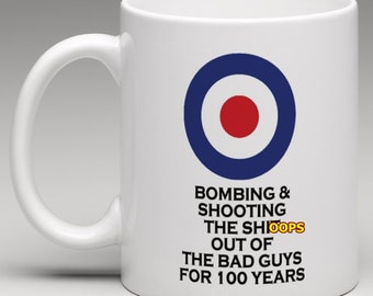 R.A.F  Bombing & Shooting the sh*t out of the bad guys for 100 years Ceramic mug