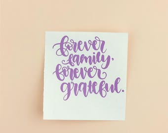 Forever Family Decal // Forever Greatful Decal // Family Sticker // Notebook Sticker // Car window Decal