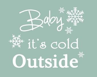 Custom Baby It's Cold Outside Art Print