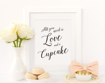 All You Need is Love and a Cupcake, All You Need is Love and a Donut, Wedding Dessert Sign, Dessert Table Sign, Sweet Treats  (8x10)  WIS04