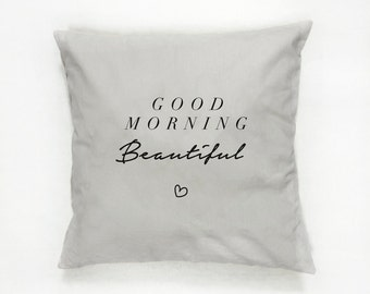 Good Morning Beautiful Pillow, Typography Pillow, Home Decor, Cushion Cover, Throw Pillow, Bedroom Decor, Bed Pillow, Decorative Pillow,