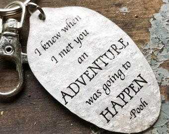 I Knew When I Met You an Adventure was Going to Happen - Pooh Spoon Quote Keychain -