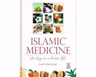 Islamic Medicine : The key to a better life by Yusuf Al-hajj Ahmad