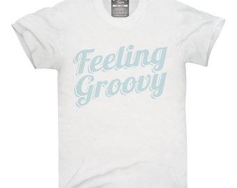 Feeling Groovy T-Shirt, Hoodie, Tank Top, Gifts