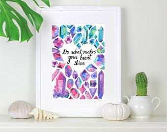 Crystal watercolour 'Make your heart shine.' Inspiring quote rainbow print - A4 - watercolour