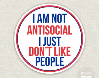 I am not antisocial vinyl bumper sticker | skateboard decal | laptop decal