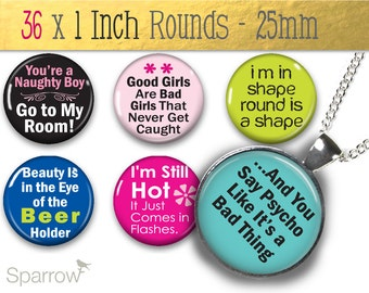 Sassy Sayings and Funny Quotes Part  2- (1X1) One Inch (25mm) Round Tile Images - Digital Sheet - Buy 2 Get 1 Free - Digital Download