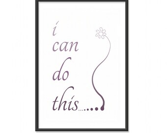Inspirational Print / Art Print / Poster - I Can Do This - 13x19 Art Print