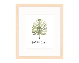 Watercolor Print | Monstera Leaf Print | Calligraphy Print
