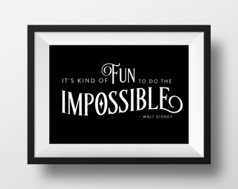 It's Kind of Fun to do the Impossible - Walt Disney Quote - Typographic Quote - Instant Download - Printable Wall Art - Digital Print