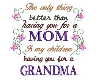The only thing better than having your for a mom filled  Machine Embroidery Digitized Design  - Instant Download