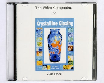 The Video Companion to the Art of Crystalline Glazing by Jon Price