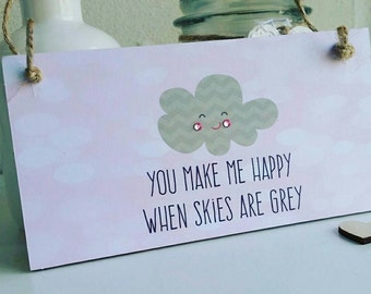 You Make me happy when skies are grey - plaque