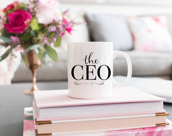 The CEO Mug | Boss Gift | Entrepreneur Gift | New Business Gift | Girlboss | New Company | Fun & Inspirational Mugs - Coffee and Tea Mugs