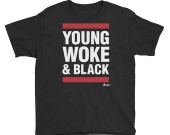Young, Woke & Black  T-Shirt (Youth)
