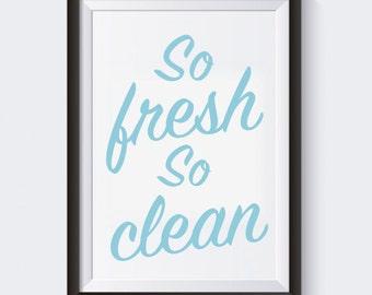 "Bathroom Wall Art, So Fresh So Clean PRINTABLE Bathroom Wall Art, 8x10"""