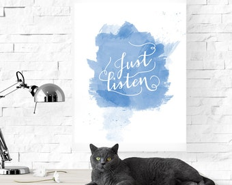 Just listen, Printable poster, Printable art, Wall art, Watercolor, Home decor, Print set, Motivational, Inspirational, Calligraphy