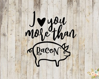 I Love You More Than Bacon Decal