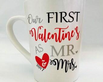 Our First Valentine's Mug / First Valentine's / Mr & Mrs mug / Valentine's 2017 mug / Cool mug / fun mug / friend  / wife / husband