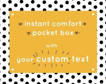 Sofortiger Komfort Pocket Box - mit Ihrem Wunschtext