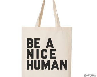 BE NICE - Eco-Friendly Market Tote Bag - Hand Screen printed (Ships FREE!)