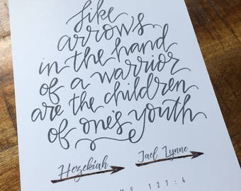 Like arrows in the hand of a warrior are the children of one's youth CUSTOM 8x10 hand lettered print