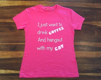 I just want to drink Coffee and Hangout with my Cat T-Shirt
