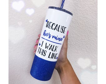 Because He's Mine, I Walk This Line 20oz Vacuum Sealed Steel Tumbler // Glitter Cup // Travel Cup // Stainless Steel Mug // Police Wifey