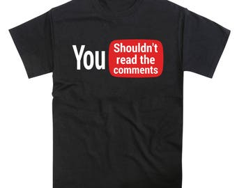 Youtube Comments Tshirt