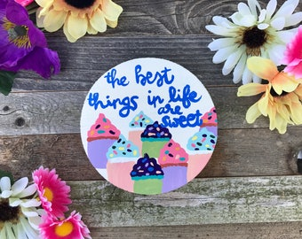 Best things in life are sweet, cupcake, wall art, home decor, kids wall art, wooden circle