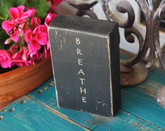 breathe, yoga decor, meditation, home decor, rustic, office decor, quote block, black, quote, customize, distressed, rustic sign