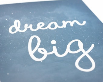 Dream Big Art Print / Inspirational Quote / 8x10 / Nursery Art Poster