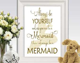 Mermaid decor Gold Mermaid wall art Mermaid quote Always be yourself unless you can be a mermaid print Mermaid silhouette printable DOWNLOAD