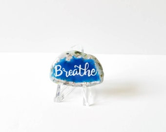 Breathe worry stone - Lettered blue Agate Slice - Positive affirmation - meditation stones - agate desk decor - crystal home decor