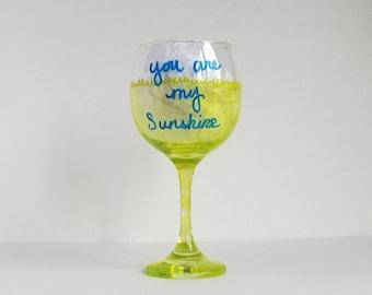 You Are My Sunshine Wine Glass, Yellow Wine Glass, Painted Wine Glass, Wine Glass for Her, Wine Lover Gift, Wine Decor, Unique Wine Glass