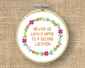 "PATTERN: ""Never Go with a Hippie to a Second Location"" 30 Rock Quote Cross Stitch"