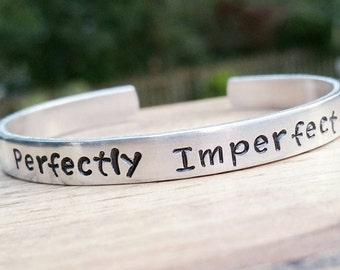 Perfectly Imperfect Bracelet Cuff, Wife gift, Daughter gift, Just the way you are, You are perfect, Friendship gift, Personalized gift