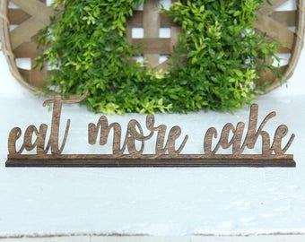 Eat More Cake Sign Cake Table Sign Rustic Wedding Sign