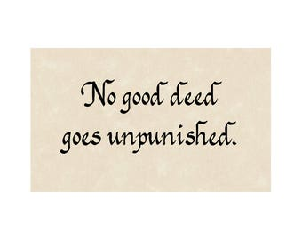 No Good Deed 5 x 7 matted print