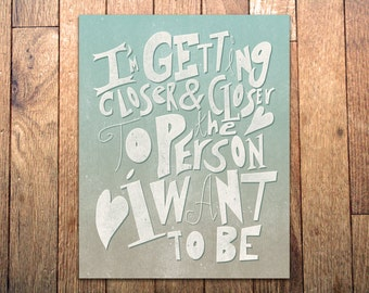Graphic Art Print - 'Closer & Closer' - 8x10 - Hand-Drawn Typography Poster - Positive inspirational art for home or office