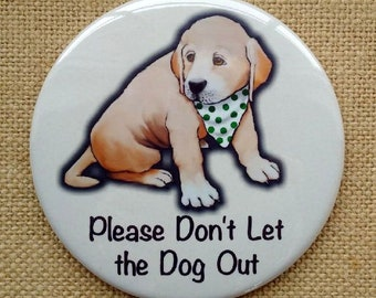 """Dog Safety, Please Don't Let The Dog Out!, Cute Puppy, 3.5"""" Magnet, Pet Supplies, Original Artwork, Keep Dog Inside"""