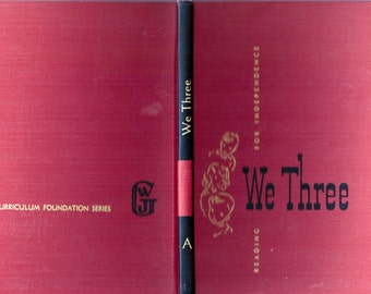 We Three, Reading for Independence, 1952, Vintage Hardcover Classic Children's Book, Curriculum Foundation Series, Young Readers