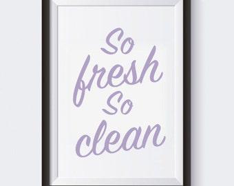 Bathroom Wall Art, So Fresh So Clean PRINTABLE Wall Art, 8x10