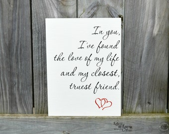 Unique Wedding Gift,  In you I have found the love of my life, Love Quote, Gift for her, Anniversary, Gift for him, Wedding gift