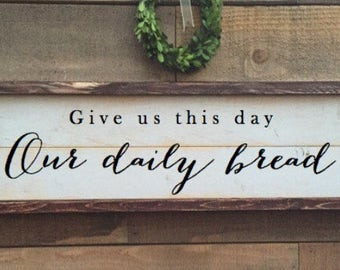 Give us this day Our daily bread, framed shiplap, vintage Home Decor