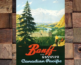 Banff Canadian Pacific In the Canadian Rockies, Vintage  Travel Ad, Travel Tourism Ad, Vintage Art, Giclee Art Print, fine Art Reproduction
