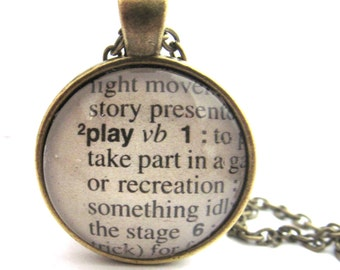 PLAY Definition Necklace, PLAY Keychain, Word Definition Necklace, Dictionary Jewelry, Inspirational Pendant, Bronzed or Silver Plated