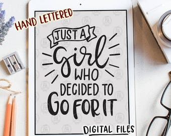 Just a girl go for it,  motivation inspiration girl power quote digital cut files, SVG, DXF studio3 instant download, diy decals