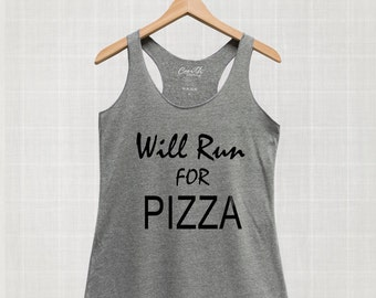 Will run for pizza, Ladies Racerback Tank Top, Food Tank Top, Funny Shirt, Workout, Gym, Eco-Friendly Ink, Women Graphic Tee, Wife Tank Top